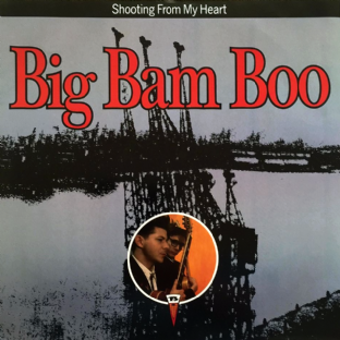 "Big Bam Boo - Shooting From My Heart (12"") (EX/EX)"